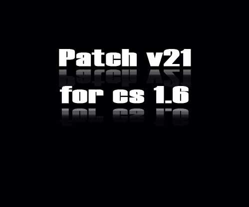 Counter-Strike 1.6 Patch Full v21 - Игровые патчи - Патчи для CS